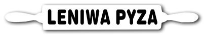Leniwa pyza – Kuchnia Domowa